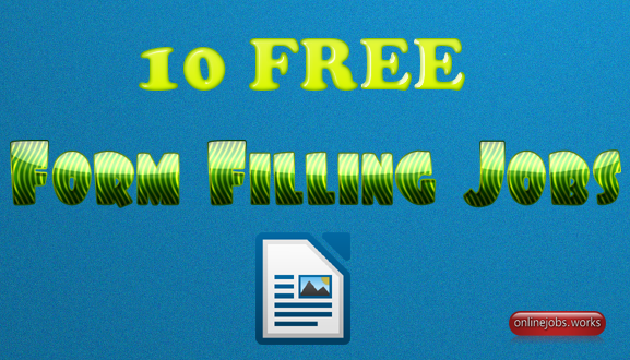 10 FREE Online Form Filling Jobs from Home to Earn 45K – without investment