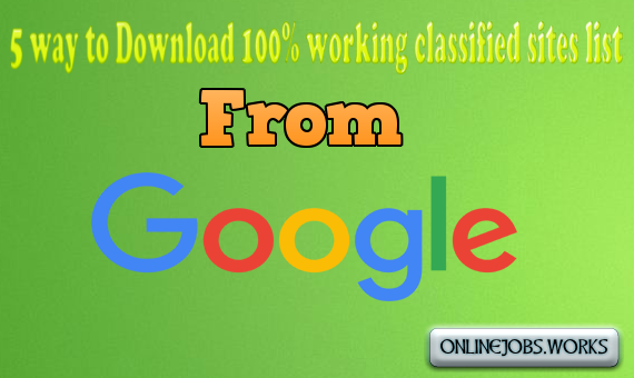 5 way to Download 100% working classified sites list from Google